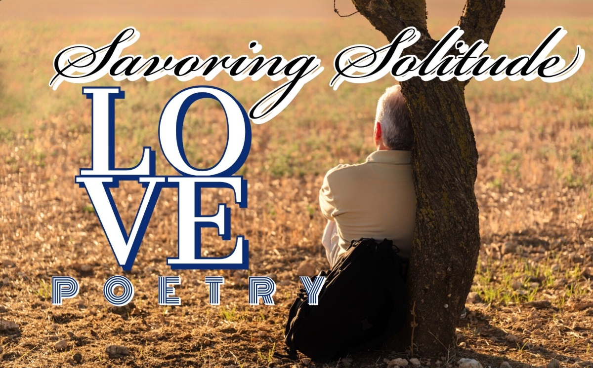 Love Poetry: Savoring Solitude